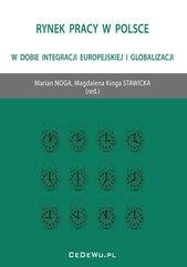 Rynek pracy w Polsce w dobie integracji europejskiej i globalizacji