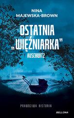 Ostatnia więźniarka Auschwitz
