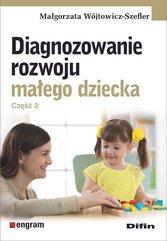Diagnozowanie rozwoju małego dziecka Część 2