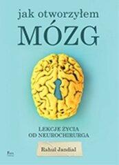 Jak otworzyłem mózg. Lekcje życia od neurochirurga