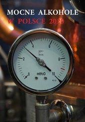 Mocne alkohole w Polsce 2020