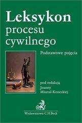Leksykon procesu cywilnego Podstawowe pojęcia