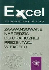 Zaawansowane narzędzia do graficznej prezentacji w excelu Excel zaawansowany Tom 5