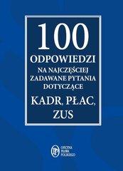 100 odpowiedzi na najczęściej zadawane pytania dotyczące kadr, płac, ZUS