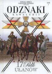 Wielka Księga Kawalerii Polskiej Tom 3 17 Pułk Ułanów