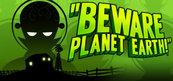 Beware Planet Earth (PC) Klucz Steam