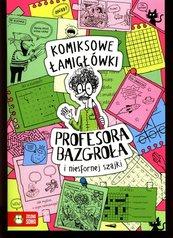 Komiksowe łamigłówki Profesora Bazgroła i niesfornej szajki