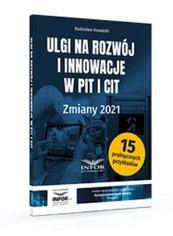 Ulgi na rozwój i innowacje w PIT i CIT Zmiany 2021