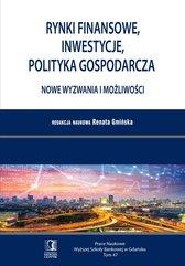 Rynki finansowe, inwestycje, polityka gospodarcza. Nowe wyzwania i możliwości. Tom 47