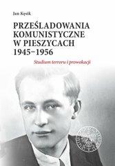 Prześladowania komunistyczne w Pieszycach 1945-1956