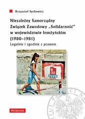"""Niezależny Samorządny Związek Zawodowy """"Solidarność"""" w województwie łomżyńskim (1980-1981)"""