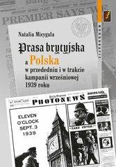 Prasa brytyjska a Polska w przededniu i w trakcie kampanii wrześniowej 1939 roku