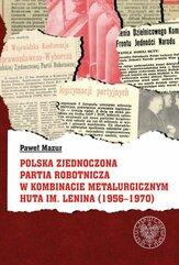 Polska Zjednoczona Partia Robotnicza w Kombinacie Metalurgicznym Huty im. Lenina (1956-1970)