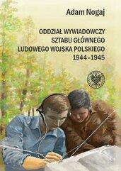 Oddział Wywiadowczy Sztabu Głównego ludowego Wojska Polskiego 1944-1945