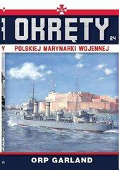 Okręty Polskiej Marynarki Wojennej Tom 24 ORP Garland