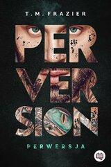 Perversion Trilogy Tom 1 Perwersja