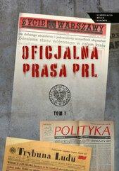 Oficjalna prasa w PRL Tom 1