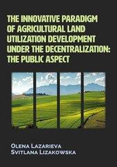 The innovative paradigm of agricultural land utilization development under the decentralization