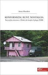 Konformizm, bunt, nostalgia. Turystyka niszowa z Polski do krajów byłego ZSRR