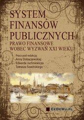 System finansów publicznych. Prawo finansowe wobec wyzwań XXI wieku