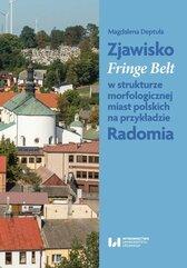 Zjawisko Fringe Belt w strukturze morfologicznej miast polskich na przykładzie Radomia