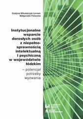 Instytucjonalne wsparcie dorosłych osób z niepełnosprawnością intelektualną i psychiczną w województwie łódzkim