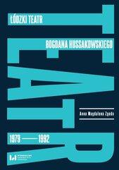 Łódzki teatr Bogdana Hussakowskiego 1979-1992