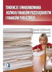 Tendencje i uwarunkowania rozwoju finansów przedsiębiorstw i finansów publicznych