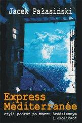 Express Méditerranée, czyli podróż po Morzu Śródziemnym i okolicach