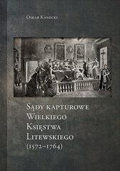 Sądy Kapturowe Wielkiego Księstwa Litewskiego (1572-1764)