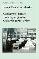 Kupiectwo i handel w międzywojennym Krakowie (1918 - 1939)