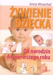 Żywienie dziecka. Od narodzin do pierwszego roku