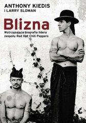 Blizna Wstrząsająca biografia lidera zespołu Red Hot Chili Peppers