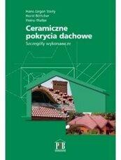 Ceramiczne pokrycia dachowe. Szczegóły wykonawcze