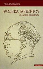 Polska Jasienicy. Biografia publicysty
