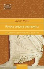 Polska pozycja depresyjna, od Gombrowicza do Mrożka i z powrotem