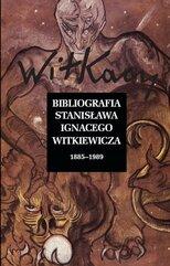 Bibliografia Stanisława Ignacego Witkiewicza Wol. 1: 1885-1989 Wol. 2: 1990-2019