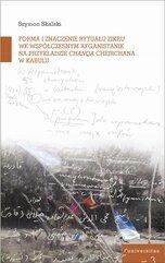 Forma i znaczenie rytuału zikru we współczesnym Afganistanie na przykładzie chanqa Chejchane w Kabulu
