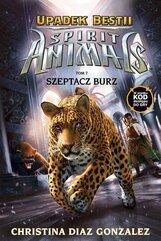 Spirit Animals Upadek bestii Tom 7 Szeptacz Burz