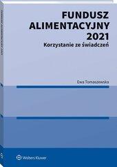 Fundusz Alimentacyjny 2021 Korzystanie ze świadczeń