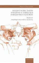 Postawy wobec Żydów wyrażone w narracjach warszawskich seniorów.