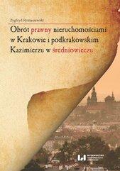 Obrót prawny nieruchomościami w Krakowie i podkrakowskim Kazimierzu w średniowieczu