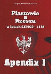 Piastowie a Rzesza w latach 937/939-1138 Apendix I