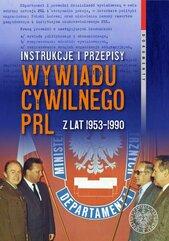 Instrukcje i przepisy wywiadu cywilnego PRL z lat 1953-1990