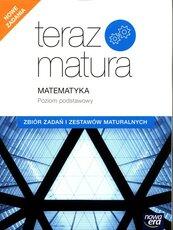 Teraz matura 2020 Matematyka Zbiór zadań i zestawów maturalnych Poziom podstawowy