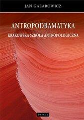 Antropodramatyka. Krakowska szkoła antropologiczna