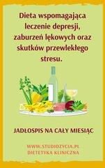 Dieta wspomagająca leczenie depresji, zaburzeń lękowych oraz skutków przewlekłego stresu.