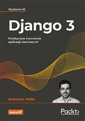 Django 3. Praktyczne tworzenie aplikacji sieciowych