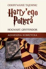 Odkrywanie tajemnic Harry'ego Pottera. HOGWART. GRYFFINDOR