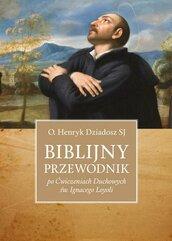 """Biblijny przewodnik po """"Ćwiczeniach Duchowych..."""